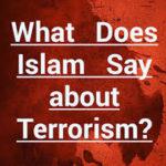 ඉස්ලාමයේ ත්රස්තවාදයක් තිබේද? (Is there terrorism in Islam?)